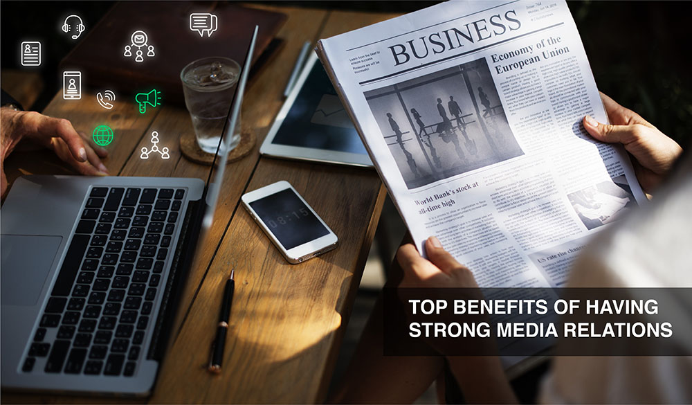 Top benefits of having strong media relations