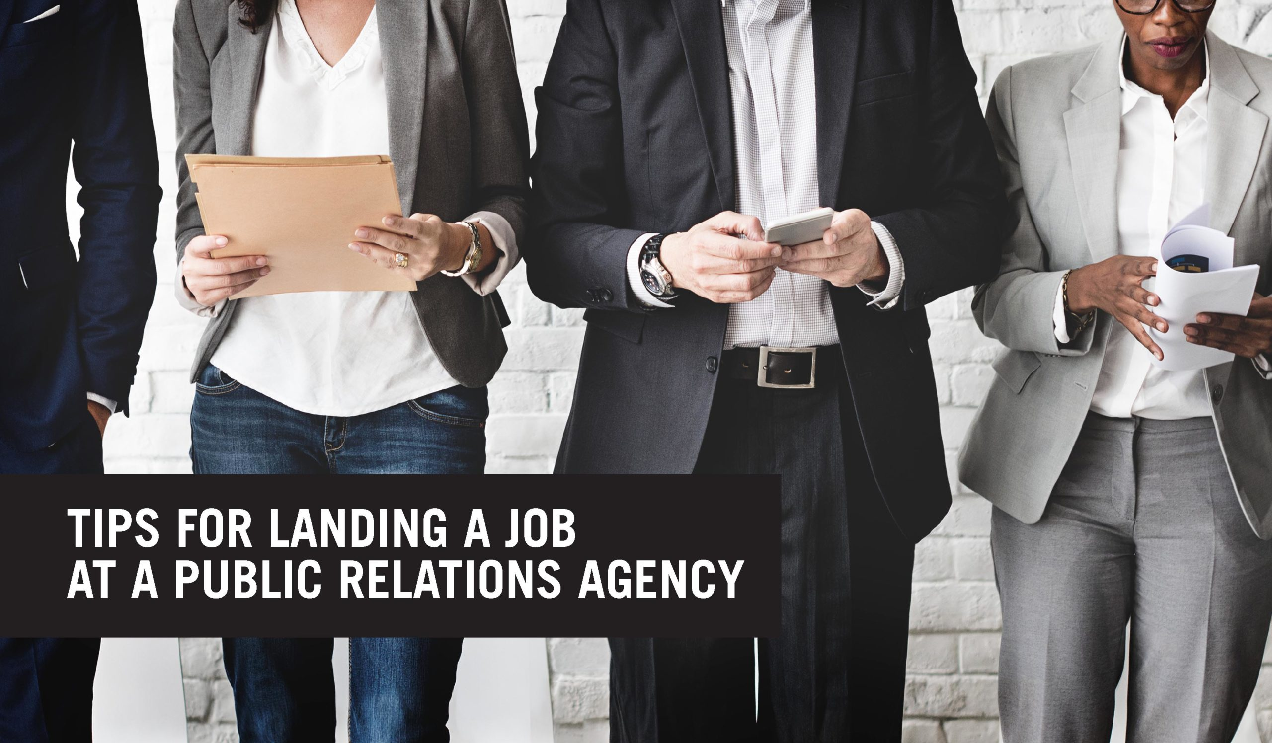 Tips For Landing a Job at a Public Relations Agency