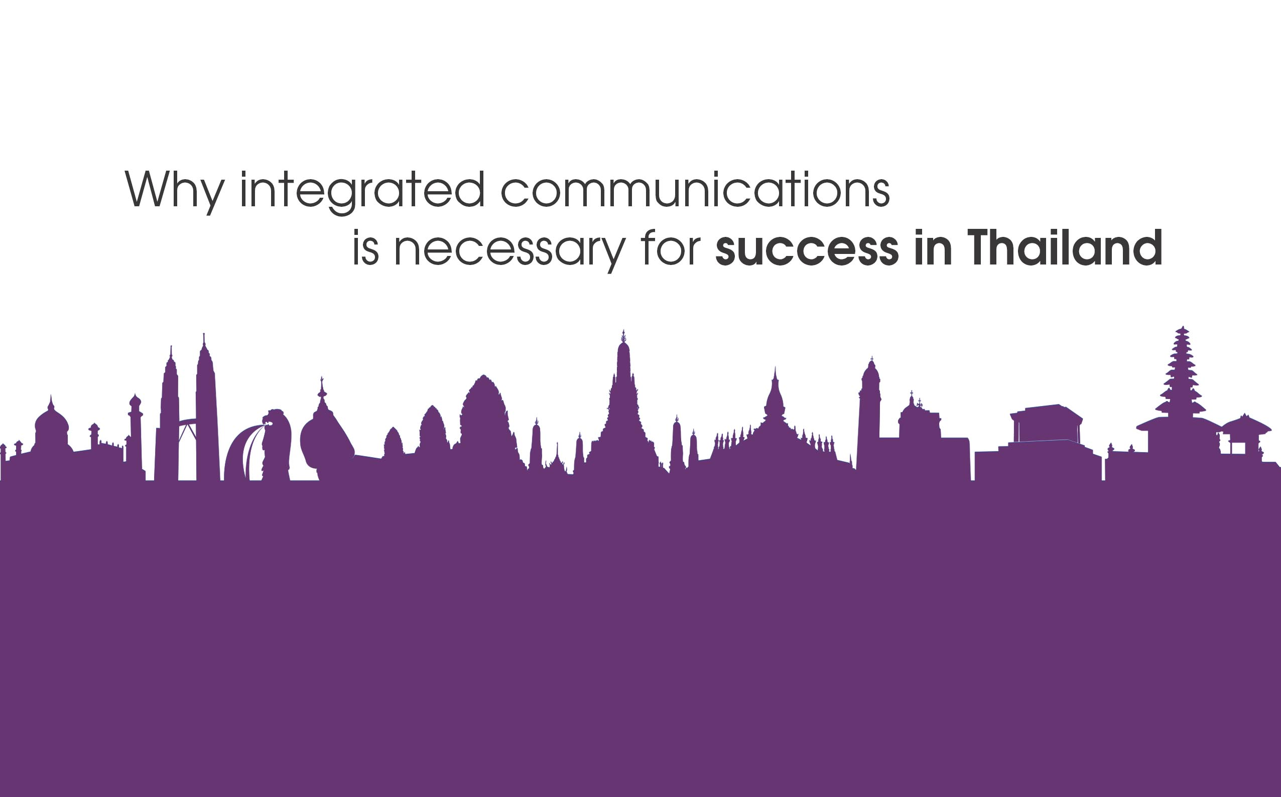 Why integrated communications is necessary for success in Thailand